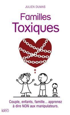 Familles Toxiques Julien Dumas