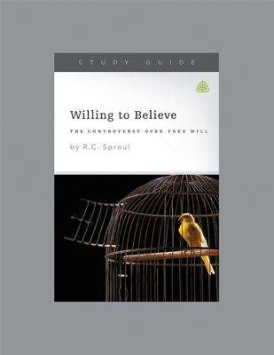 Willing to Believe  by  Ligonier Ministries