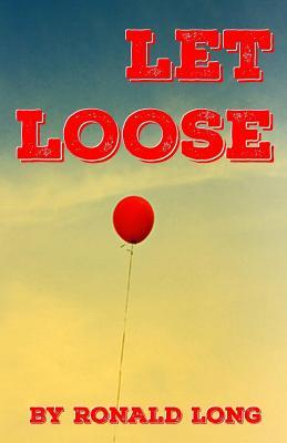 Let Loose  by  Ronald Long