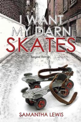 I Want My Darn Skates Samantha Lewis