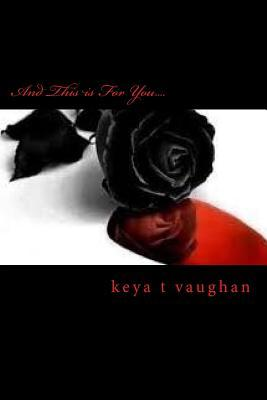 And This Is for You....: Denial  by  Keya T Vaughan