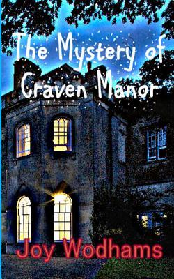 The Mystery of Craven Manor: An Adventure Story for 9 to 13 Year Olds  by  Joy Wodhams