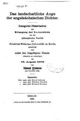 Das Landschaftliche Auge Der Angelsachsischen Dichter  by  Edmund Erlemann