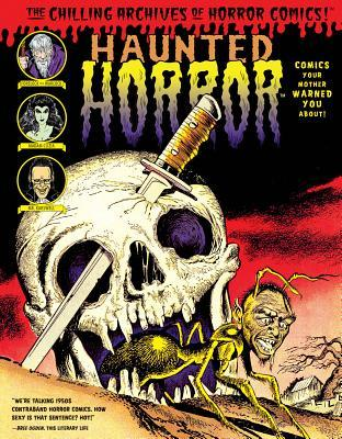 Haunted Horror: Comics Your Mother Warned You About!: (Volume 2) (Chilling Archives of Horror Comics!)  by  Various