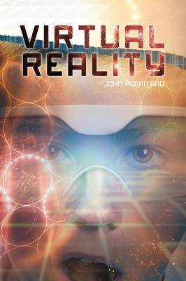 Virtual Reality  by  John Perritano