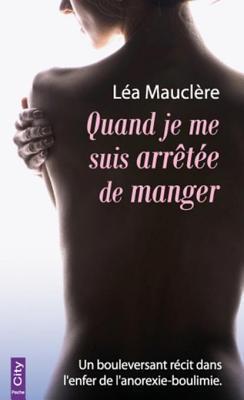 Quand Je Me Suis Arretee de Manger  by  Léa Mauclère
