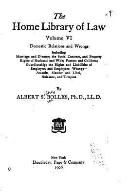 The Home Library of Law - Volume VI  by  Albert S Bolles