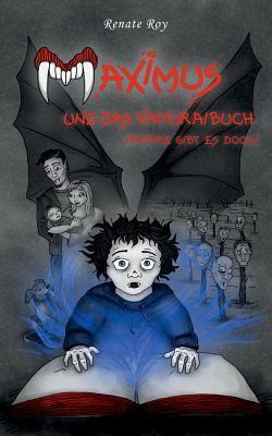 Maximus und das Vamuraibuch: Vampire gibt es doch! Renate Roy
