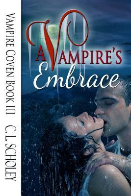 A Vampires Embrace  by  C L Scholey