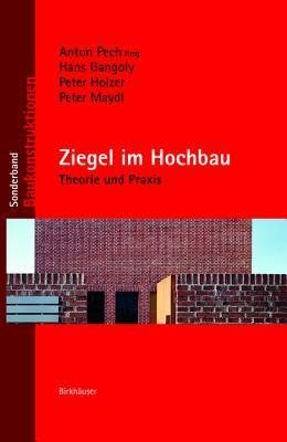Ziegel Im Hochbau: Theorie Und Praxis Anton Pech