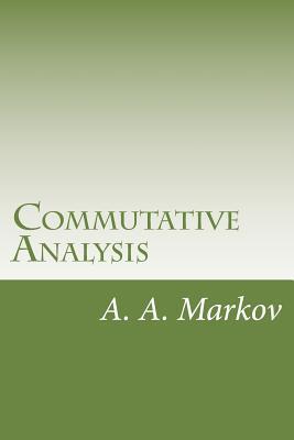 Commutative Analysis  by  A.A. Markov