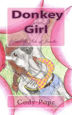 Donkey Girl: And the Isle of Jericho Cody Pope