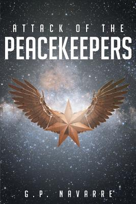 Attack of the Peackeepers G P Navarre