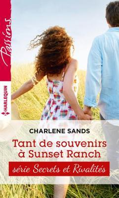 Tant de Souvenirs a Sunset Ranch: T4 - Sunset Ranch  by  Charlene Sands