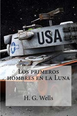 Los Primeros Hombres En La Luna  by  H.G. Wells