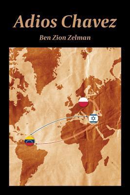 Adios Chavez Ben Zion Zelman