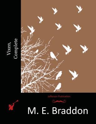 Vixen, Complete  by  Mary Elizabeth Braddon