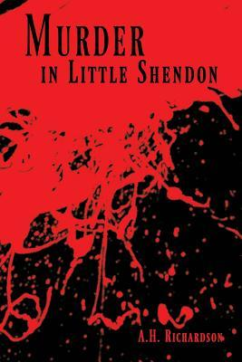 Murder in Little Shendon  by  A H Richardson