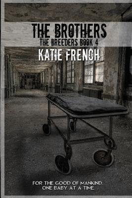 The Brothers: Breeders Book 4  by  Katie French