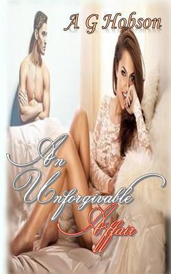 Unforgivable Affair  by  A.G. Hobson
