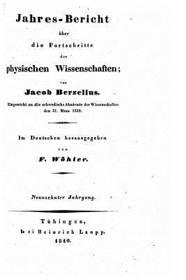 Jahres-Bericht Uber Die Fortschritte Der Physischen Wissenschaften  by  Jakob Berzelius