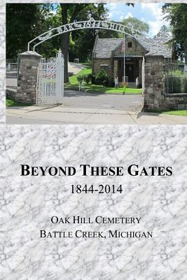 Beyond These Gates  by  Oak Hill Cemetery