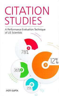 Citation Studies: A Performance Evaluation Technique of Lis Scientists Jyoti Gupta