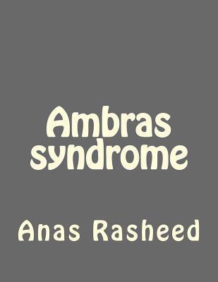 Ambras Syndrome MR Anas Rasheed