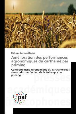 Amelioration Des Performances Agronomiques Du Carthame Par Priming  by  Elouaer Mohamed Aymen