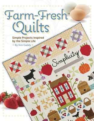 Farm-Fresh Quilts Kim Gaddy