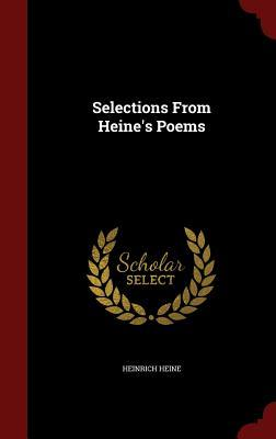 Selections from Heines Poems  by  Heinrich Heine