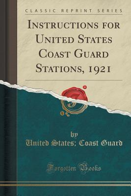 Instructions for United States Coast Guard Stations, 1921  by  United States Coast Guard