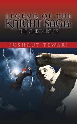 Legend of the Knight Saga: The Chronicles Sushrut Tewari