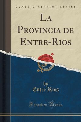 La Provincia de Entre-Rios Entre Rios