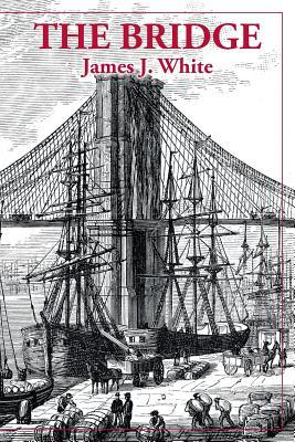 The Bridge James J White