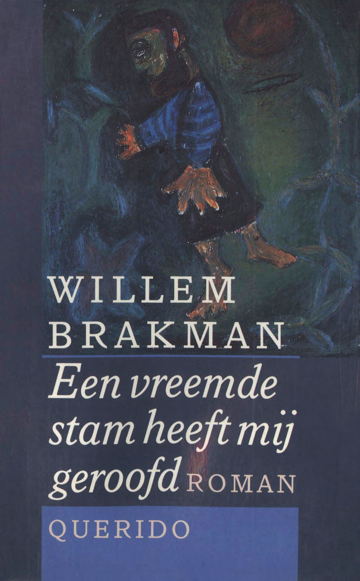 Een vreemde stam heeft mij geroofd Willem Brakman
