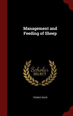 Management and Feeding of Sheep Thomas Shaw