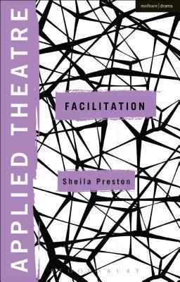 Applied Theatre: Facilitation  by  Sheila Preston
