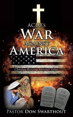 ACLUs War Against America Pastor Don Swarthout