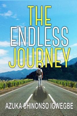 The Endless Journey Azuka Chinonso Igwegbe