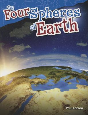 The Four Spheres of Earth (Grade 5) Paul Larson