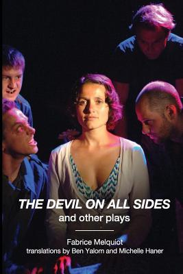 The Devil on All Sides and Other Plays Fabrice Melquiot