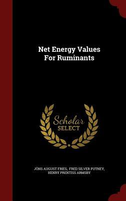 Net Energy Values for Ruminants  by  Jons August Fries