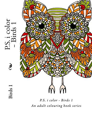 P.S. i color - Birds: An adult colouring book series BJ Mitchel