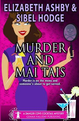 Murder and Mai Tais (Danger Cove, #2)  by  Elizabeth Ashby