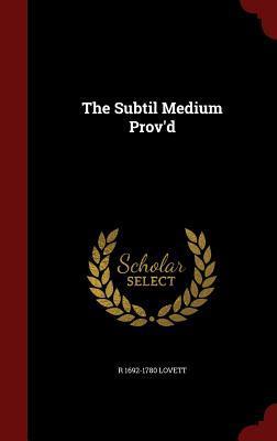 The Subtil Medium Provd R 1692-1780 Lovett