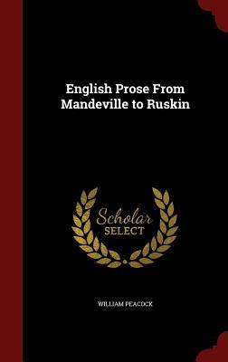 English Prose from Mandeville to Ruskin William Peacock