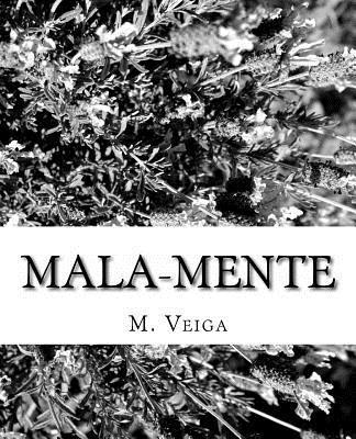Mala-Mente  by  J.M. Ferro Veiga