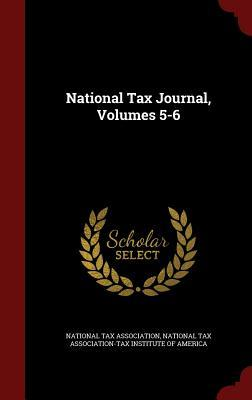 National Tax Journal, Volumes 5-6  by  National Tax Association