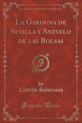 La Garduna de Sevilla y Anzvelo de Las Bolsas Castillo Solorzano